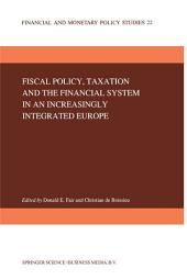 Fiscal Policy, Taxation and the Financial System in an Increasingly Integrated Europe
