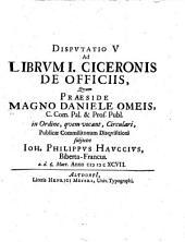 Disputatio V. ad librum I. Ciceronis De officiis