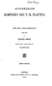 Ausgewählte Komödien des T. M. Plautus: Captivi