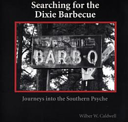 Searching For The Dixie Barbecue Book PDF