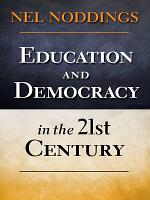 Education and Democracy in the 21st Century PDF