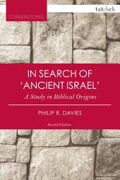 In Search of 'Ancient Israel': A Study in Biblical Origins, Edition 2