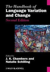 The Handbook of Language Variation and Change: Edition 2