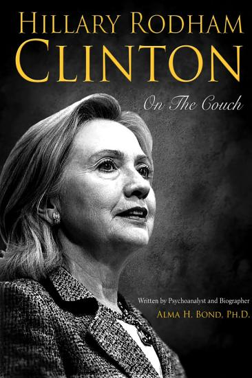 Hillary Rodham Clinton  On The Couch PDF