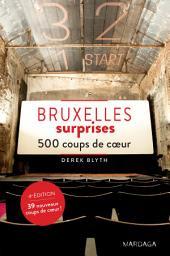 Bruxelles surprises: 500 adresses insolites et coups de coeur pour découvrir la ville de Bruxelles !