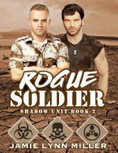 Rogue Soldier - Shadow Unit: Book 2