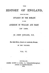 The History of England: From the First Invasion by the Romans to the Accession of William and Mary in 1688, Volume 6