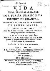 Vida de la venerable madre sor Juana Francisca Fremiot de Chantal, fundadora de la Orden de la Visitación de Santa María