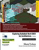Exploring Autodesk Revit 2021 for Architecture, 17th Edition