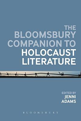 The Bloomsbury Companion to Holocaust Literature