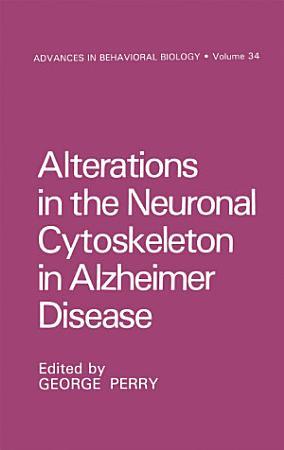 Alterations in the Neuronal Cytoskeleton in Alzheimer Disease PDF