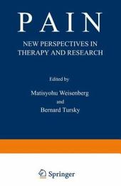 Pain: New Perspectives in Therapy and Research