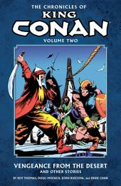 Chronicles of King Conan Volume 2: Vengeance from the Desert and Other Stories: Volume 2, Issues 6-10