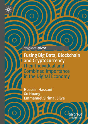 Fusing Big Data  Blockchain and Cryptocurrency