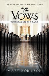 The Vows: The Spiritual Side of the Altar