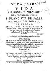 Vida, virtudes y milagros del glorioso señor S. Francisco de Sales ... Obispo y Principe de Ginebra ... Tercero de los Minimos de S. Francisco de Paula ...