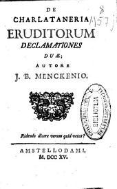 De Charlataneria eruditorum declamationes duae
