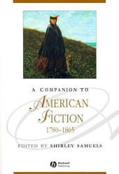 A Companion to American Fiction 1780 - 1865