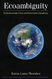 Ecoambiguity: Environmental Crises and East Asian Literatures