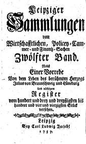 Leipziger Sammlungen von Wirthschafftlichen, Policey- Cammer- und Finantz-Sachen: Band 12