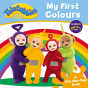 Teletubbies  My First Colours Lift The Flap PDF