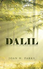 Dalil: Part Five of the Late Bronze Age Stories