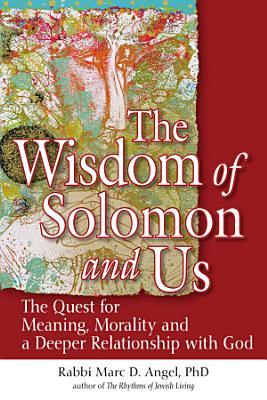 The Wisdom of Solomon and Us