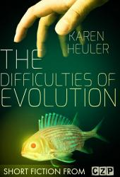 The Difficulties of Evolution: Short Story