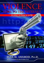 Violence Goes to the Internet: Avoiding the Snare of the Net