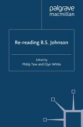 Re-Reading B.S. Johnson