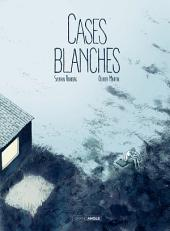 Cases blanches -