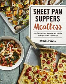 Sheet Pan Suppers Meatless