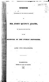Speech Suppressed by the Previous Question of Mr. John Quincy Adams, of Massachusetts: On the Removal of the Public Deposites, and Its Reasons, Volume 2, Issue 1