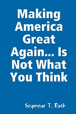 Making America Great Again    Is Not What You Think