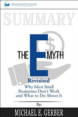 Summary: The E-Myth Revisited: Why Most Small Businesses ...