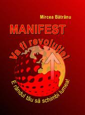 Manifest Va fi revoluţie!: Criza mondială, apusul capitalismului şi noua eră