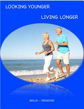 Looking Younger -- Living Longer