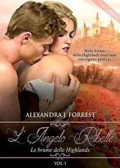 L'angelo ribelle - Le brume delle Highlands: Volume 1
