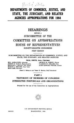 Departments of Commerce  Justice  and State  the Judiciary  and Related Agencies Appropriations for 1984  Testimony of members of Congress PDF