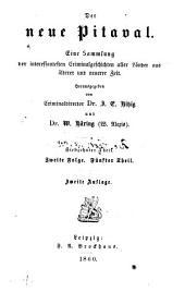 Der neue Pitaval: Eine sammlung der interessantesten criminalgeschichten aller länder aus älterer und neuerer zeit, Teile 17-18