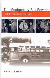 The Montgomery Bus Boycott: A History and Reference Guide