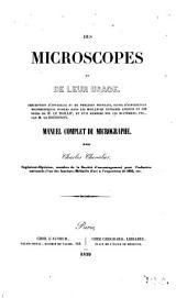 Des microscopes et de leur usage: description d'appareits et de procédés nouveaune, suivie d'experiences microscopiques frucidées dans les meilleurs ouvrages anciens et les notes de le Baillif et d'un sumaire sur les dictamées, etc