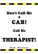 Don't Call Me a Cab! Call Me a Therapist!