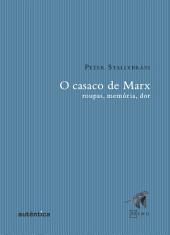 O casaco de Marx: Roupas, memórias, dor