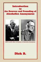 Introduction to the Sources and Founding of Alcoholics Anonymous PDF