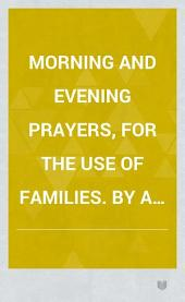 Morning and evening prayers, for the use of families. By a layman