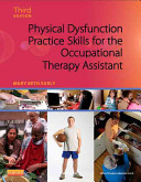 Physical Dysfunction Practice Skills for the Occupational Therapy Assistant PDF