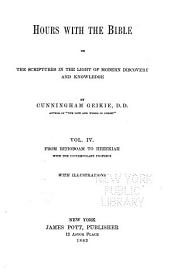 Hours with the Bible, Or, the Scriptures in the Light of Modern Discovery and Knowledge: From Rehoboam to Hezekiah with the contemporary prophets