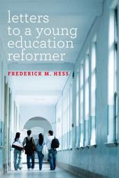 Letters to a Young Education Reformer