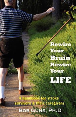 Rewire Your Brain  Rewire Your Life